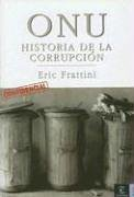 Onu - historia de la corrupcion (Espasa Hoy)