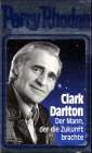 Perry Rhodan, Clark Darlton - Der Mann, der die Zukunft brachte