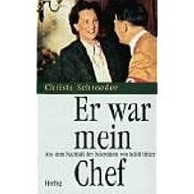 Er war mein Chef: Aus dem Nachlaß der Sekretärin von Adolf Hitler