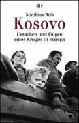 Kosovo: Ursachen und Folgen eines Krieges in Europa