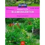 Romantische Blumengärten: Anlegen und Gestalten