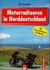 Motorradtouren in Norddeutschland