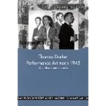 Das Problempotential der Nachkriegsavantgarden. Grenzgänge in Literatur, Kunst und Medien: Performance Art nach 1945: Aktionstheater und Intermedia