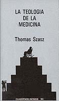Teología de la medicina por Thomas Stephen Szasz