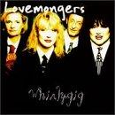Songtexte von Lovemongers - Whirlygig