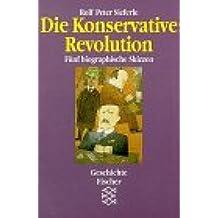 Die Konservative Revolution: Fünf biographische Skizzen