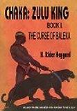 Chaka: Zulu King - Book I - The Curse of Baleka
