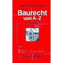 Baurecht von A-Z: Lexikon  des öffentlichen und privaten Baurechts