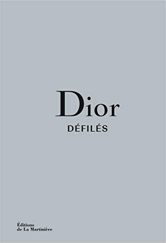Dior Défilés - L'intégrale des collections par Adelia Sabatini