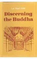 Discerning the Buddha by Lal Mani Joshi (2009-01-01)