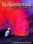 Vulkanismus - Hans-Ulrich Schmincke