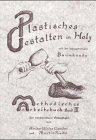 Methodisches Arbeitsbuch III (Band 3): Plastisches Gestalten in Holz mit der dazugehörigen Baumkunde, Holzkunde, Werkzeugkunde