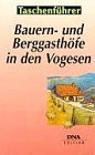 Fermes et auberges dans les Vosges - Bauern- und Berggasthöfe in den Vogesen (en allemand)