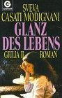 II. Glanz des Lebens. Roman.