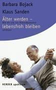 Älter werden - lebensfroh bleiben: Wie wir uns vor Altersdepression schützen
