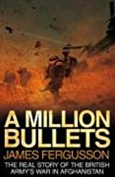 A Million Bullets: The Real Story of the War in Afghanistan