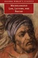 Michelangelo: Life, Letters, and Poetry (Oxford World's Classics) by Michelangelo (1999-04-22)