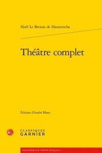 Théâtre complet : Tomes 1 et 2 par Noël Le Breton de Hauteroche