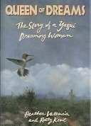 Queen of Dreams: The Story of a Yaqui Dreaming Woman by Valencia, Heather, Kent, Rolly (1991) Gebundene Ausgabe (Valencia Queen)