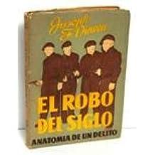 EL ROBO DEL SIGLO. Anatomia de un delito