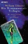 Neuromancer-Trilogie: Drei Romane in einem Band - William Gibson