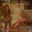 Debussy :Pelleas & Melisande (Historic Scènes 1928)