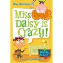 My Weird School #1: Miss Daisy Is Crazy![ MY WEIRD SCHOOL #1: MISS DAISY IS CRAZY! ] By Gutman, Dan ( Author )Jul-01-2004 Paperback