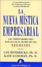 La nueva mística empresarial (Narrativa empresarial) por Gay Hendricks