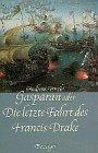 Gasparan oder Die letzte Fahrt des Francis Drake - Heinrich Hasebeck, Andreas Venzke