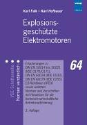 Explosionsgeschützte Elektromotoren: Erläuterungen zu DIN EN 50014 bis 50021 (VDE 0170/0171), DIN EN 60034 (VDE 0530), DIN EN 60079 (VDE 0165), ... technisch-wirtschaftliche Antriebsoptimierung -