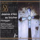 Honegger : Jeanne d'Arc au bucher. Dugard, Gerome