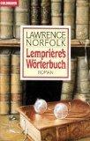 Lemprière`s Wörterbuch : Roman - Lawrence Norfolk