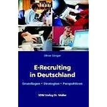 E-Recruiting in Deutschland: Grundlagen, Strategien, Perspektiven