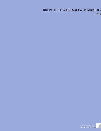 Union List of Mathematical Periodicals: -1918 por David Eugene Smith