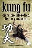 Kung Fu: Ejercicio Filosofico, Fisico & Marcial