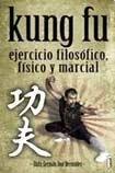 Kung Fu: Ejercicio Filosofico, Fisico & Marcial por German Bermudez