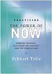 Practicing The Power Of Now by Eckhart Tolle (2009-11-07)