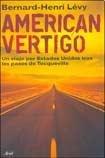 American Vertigo: Un viaje por Estados Unidos tras los pasos de Tocqueville (Ariel) por Bernard-Henry Levy