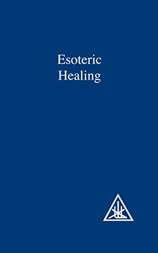 Esoteric Healing v. 4 (A Treatise on the Seven Rays)