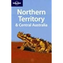 Lonely Planet Northern Territory & Central Australia (Regional Guide) by Paul Harding (2006-03-01)