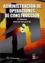 Descargar Libro Administración de Operaciones de Construcción (ACCESO RÁPIDO) de Alfredo Seprell