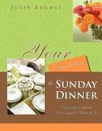 Your Invitation to Sunday Dinner