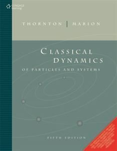Classical Dynamics of Particles and Systems by Stephen T. Thornton (2012-12-17)