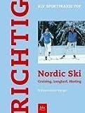 Richtig Nordic Ski: Cruising, Langlauf, Skating von Franz Wöllzenmüller (2005) Taschenbuch