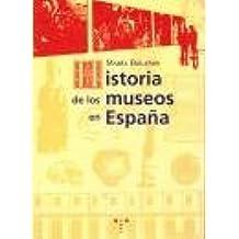 Historia de los museos en España Biblioteconomía y Administración Cultural: Amazon.es: Bolaños, María: Libros