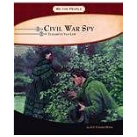 Civil War Spy: Elizabeth Van Lew (We the People: Civil War Era) by Sue Vander Hook (2009-01-01)