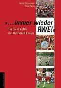 Immer wieder RWE! Die Geschichte von Rot-Weiß Essen