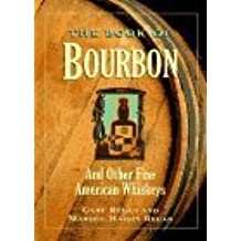 The Book of Bourbon: And other Fine American Whiskeys by Gary Regan (1995-10-15)