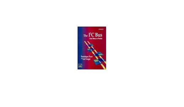 Buy The I2C Bus: From Theory to Practice Book Online at Low