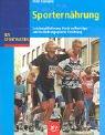 Sporternährung.Leistungsförderung durch vollwertige und bedarfsangepasste Ernährung (BLV...